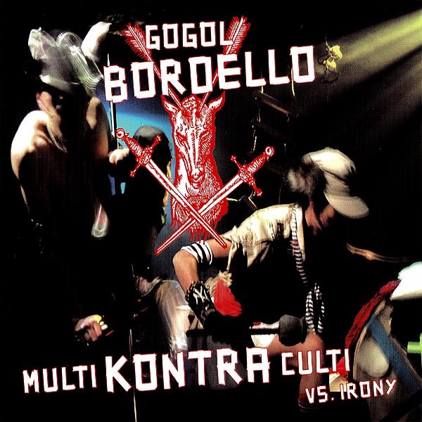 Multi Kontra Culti Vs. Irony Gogol Bordello - Disco...
